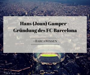 Hans (Joan) Gamper - FC Barcelona
